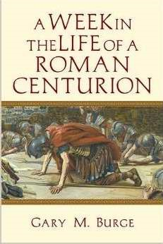 Week In Life Of A Roman Centurion (Paperback)