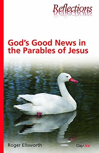 God's Good News In The Parables Of Jesus (Paperback)