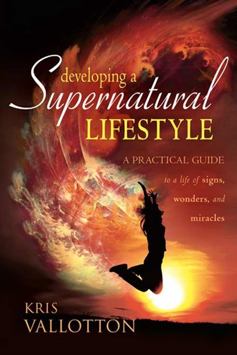 Developing A Supernatural Lifestyle (Paperback)