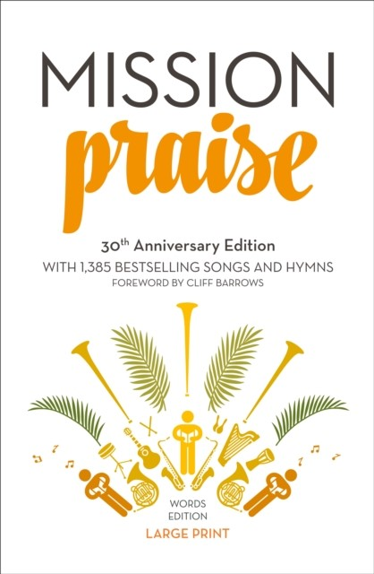 Mission Praise 30Th Anniversary - LP Words Edition PB (Paper Back)
