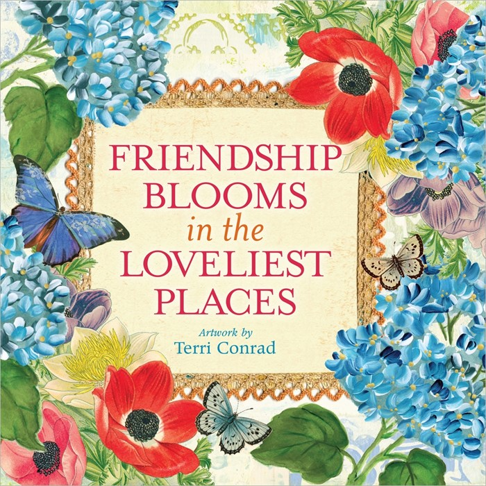 Friendship Blooms In The Loveliest Places (Hard Cover)
