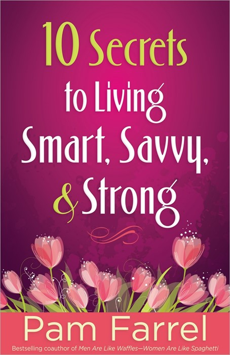 10 Secrets To Living Smart, Savvy And Strong (Paperback)