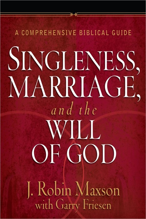 Singleness, Marriage, And The Will Of God (Hard Cover)