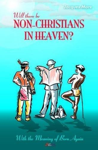 Will There Be Non Christians in Heaven? (Hard Cover)