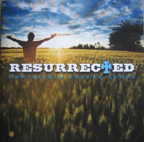 Resurrected: Unmissable Easter Songs CD (CD-Audio)