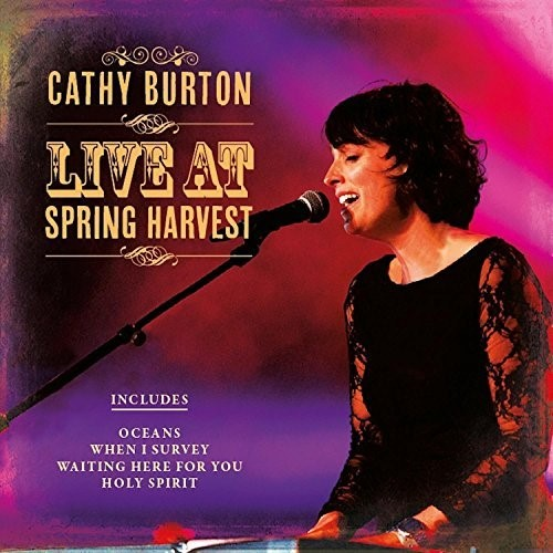 Cathy Burton Live At Spring Harvest: CD (CD- Audio)