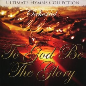 To God Be The Glory CD (CD- Audio)