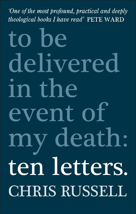 Ten Letters To Be Delivered In The Event Of My Death (Paperback)