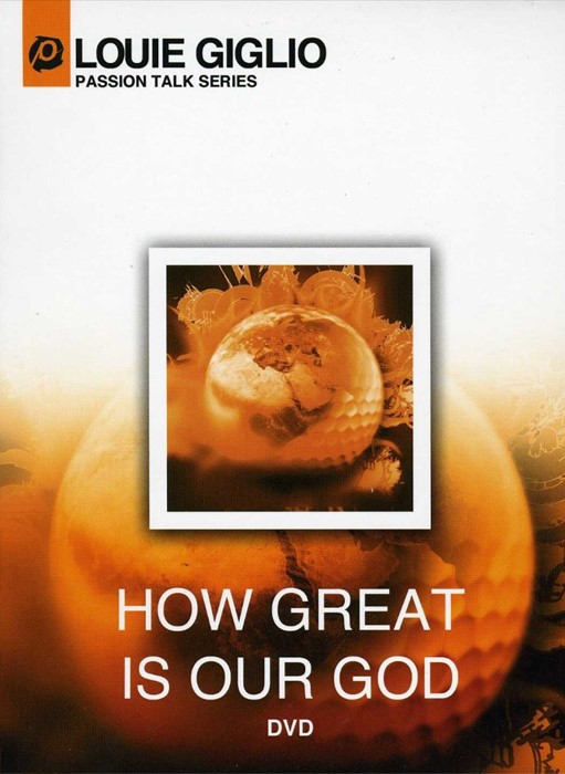 How Great Is Our God DVD: Passion Talk Series (DVD)