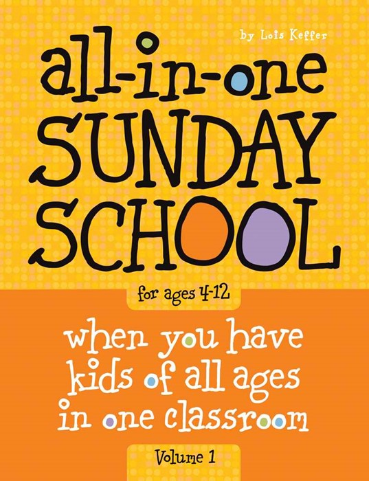 All-In-One Sunday School Vol. 1 Ages 4-12 (Paperback)
