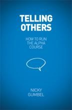 Telling Others: How To Run The Alpha Course