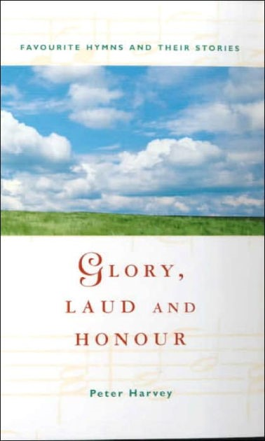 Glory, Laud and Honour (Paperback)