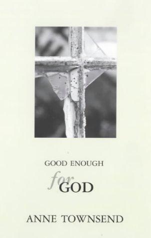 Good Enough For God (Paperback)