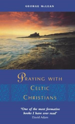 Praying with Celtic Christians (Paperback)