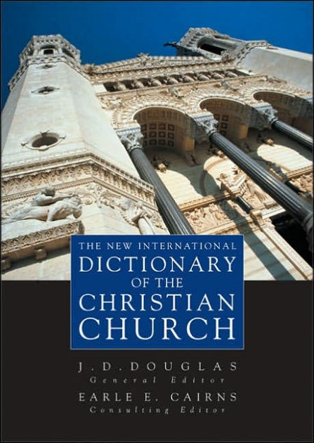 The New International Dictionary Of The Christian Church (Hard Cover)
