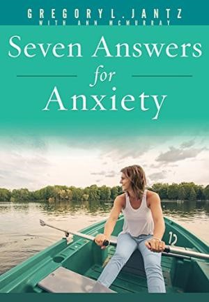 Seven Answers For Anxiety (Paperback)
