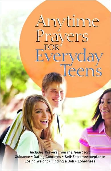 Anytime Prayers for Everyday Teens (Hard Cover)