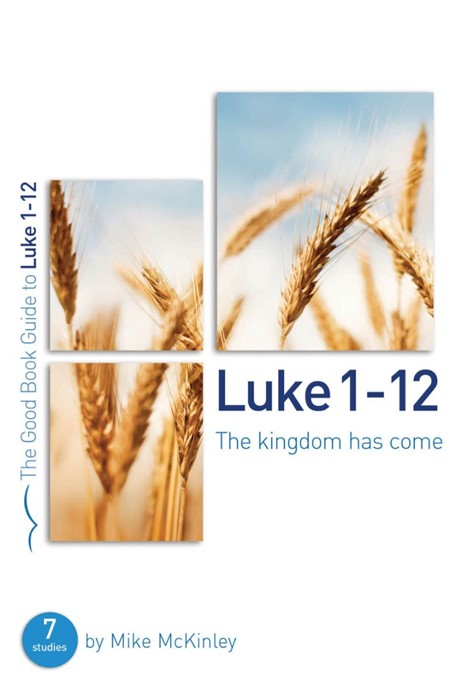 Luke 1-12: The Kingdom Has Come (Paperback)