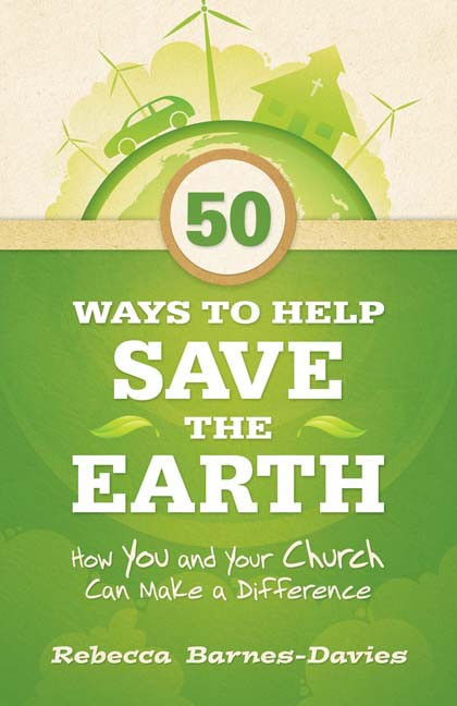 50 Ways To Help Save The Earth (Paperback)