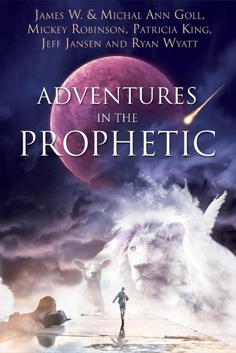 Adventures In The Prophetic (Paperback)