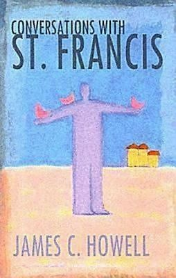 Conversations With St. Francis (Paperback)