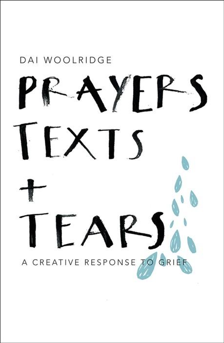 Prayers, Texts + Tears (Paperback)