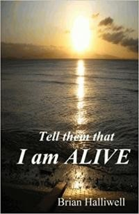 Tell Them That I Am Alive (Paper Back)