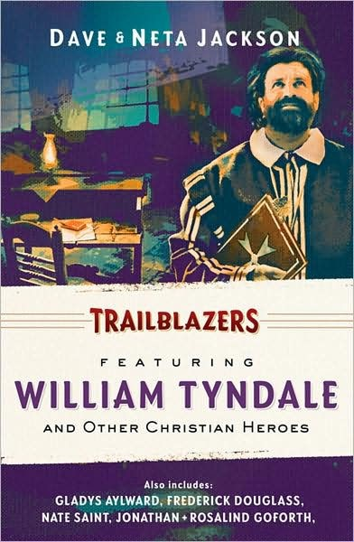 Trailblazers: William Tyndale and Other Christian Heroes (Paperback)
