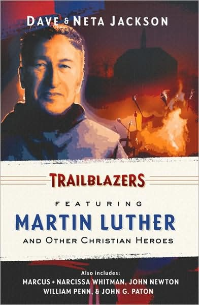 Trailblazers: Martin Luther and Other Christian Heroes (Paperback)