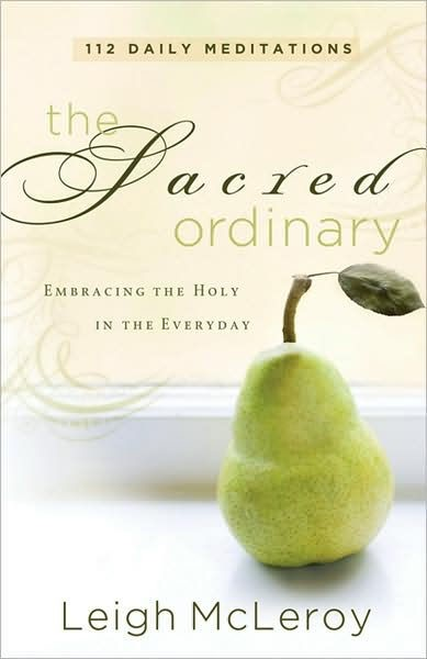 The Sacred Ordinary (Paperback)