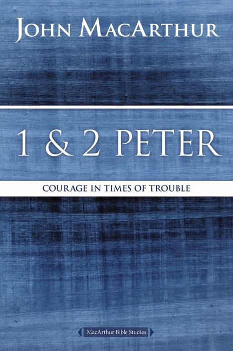 1 and 2 Peter: Courage in Times of Trouble (Paperback)