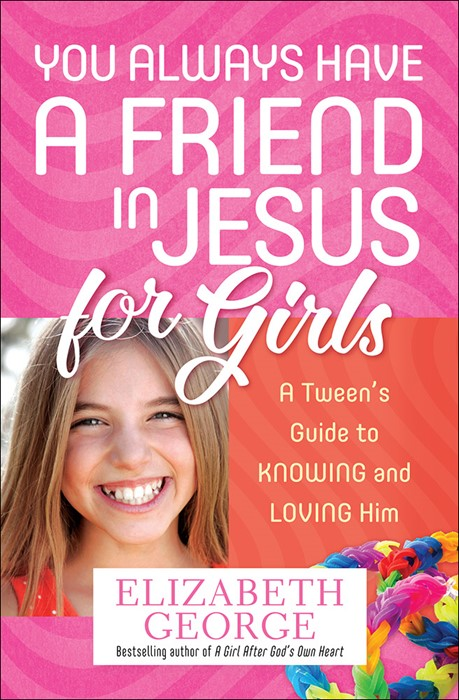 You Always Have A Friend In Jesus For Girls (Paper Back)