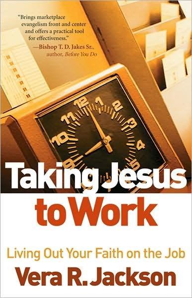 Taking Jesus to Work (Paperback)