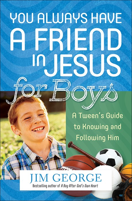 You Always Have A Friend In Jesus For Boys (Paperback)