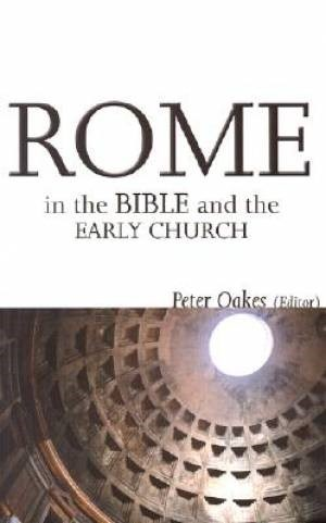 Rome in the Bible and the Early Church (Paperback)