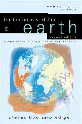 For The Beauty Of The Earth, 2nd Edition (Paperback)