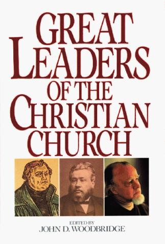 Great Leaders of the Christian Church (Hard Cover)
