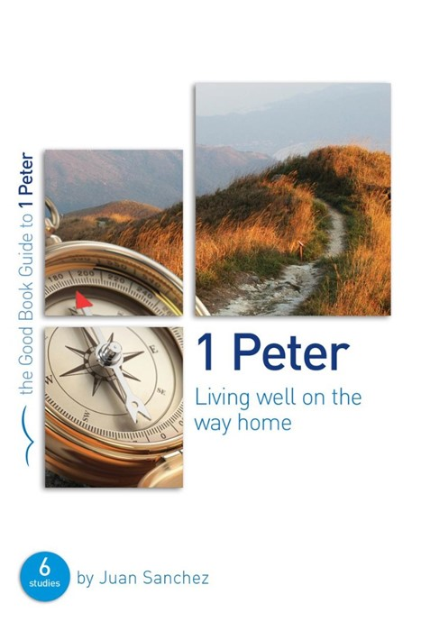 1 Peter: Living Well On The Way Home (Good Book Guide) (Paperback)