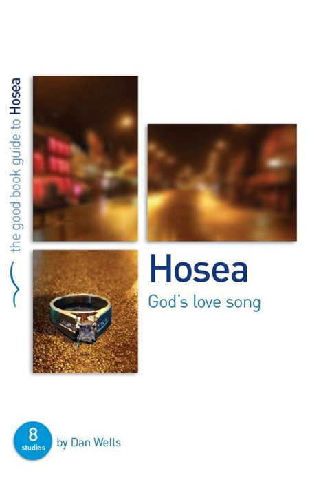 Hosea: God's Love Song (Good Book Guide) (Paperback)
