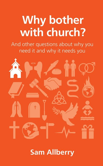 Why Bother With Church? (Questions Christans Ask) (Paperback)