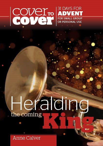 Cover to Cover Bible Study: Heralding The Coming King (Paperback)