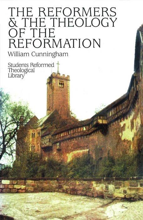 Reformers And The Theology Of The Reformation (Hard Cover)