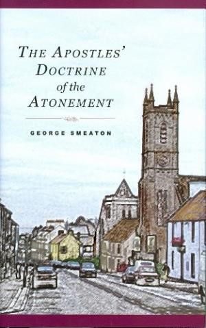 The Apostles' Doctrine Of The Atonement (Cloth-Bound)