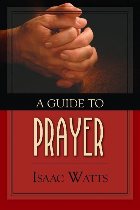 Guide To Prayer, A H/b (Cloth-Bound)