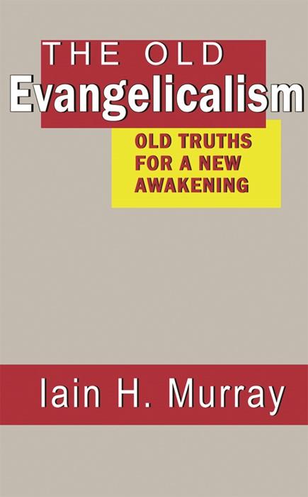 Old Evangelicalism (Cloth-Bound)