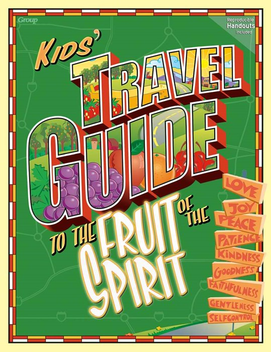 The Kids' Travel Guide To Fruit Of The Spirit (Paperback)