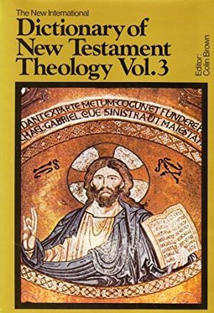Dictionary of N.T. Theology  Volume 3