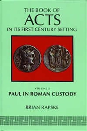 The Book of Acts: Paul in Roman Custody Volume 3 (Hard Cover)