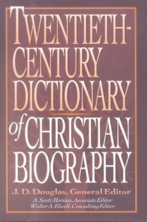 Twentieth Century Dictionary of Christion Biography (Hard Cover)