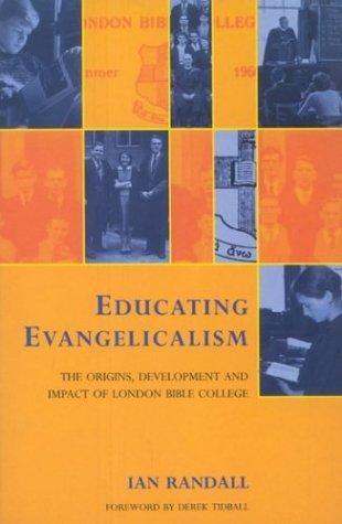 Educating Evangelicalism (Paperback)